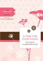 A Time for Everything: Discovering the Beautiful Rhythms of Life