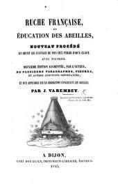 Ruche Française et éducation des abeilles, nouveau procédé. Deuxième édition, augmentée, etc
