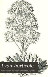 Lyon-horticole: Revue bi-mensuelle d'horticulture, publiée avec la collaboration de L'Association horticole lyonnaise, Volume4