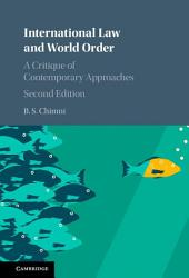 International Law and World Order: A Critique of Contemporary Approaches, Edition 2