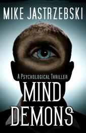 Mind Demons: A Psychological Thriller