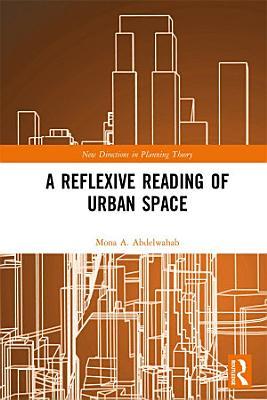A Reflexive Reading of Urban Space PDF