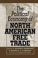 The Political Economy of North American Free Trade PDF