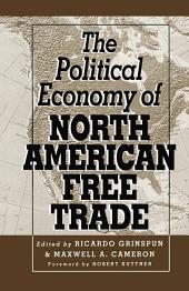 The Political Economy of North American Free Trade