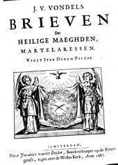 Brieven Der Heilige Maeghden, Martelaressen ....
