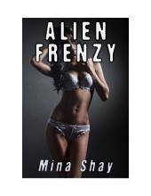 Alien Frenzy (Alien Abduction Erotica)