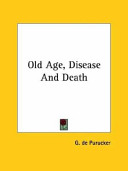 Old Age  Disease and Death