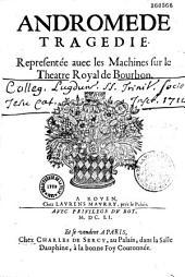 Andromède tragedie, Representee auec les Machines sur le Theatre Royal de Bourbon
