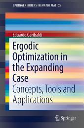 Ergodic Optimization in the Expanding Case: Concepts, Tools and Applications