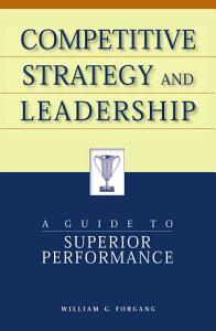 Competitive Strategy and Leadership Book
