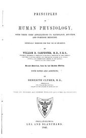 Principles of Human Physiology: With Their Chief Applications to Pathology, Hygiene, and Forensic Medicine, Especially Designed for the Use of Students