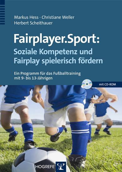 Fairplayer Sport  Soziale Kompetenz und Fairplay spielerisch f  rdern PDF