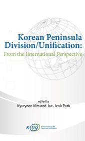 Korean Peninsula Division/Unification: From the International Perspective