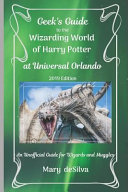 Geek's Guide to the Wizarding World of Harry Potter at Universal Orlando, 2019 Edition