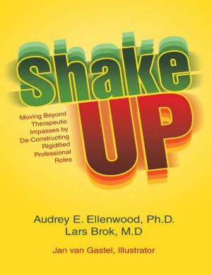 Shake Up  Moving Beyond Therapeutic Impasses By Deconstructing Rigidified Professional Roles