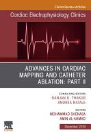 Advances in Cardiac Mapping and Catheter Ablation  Part II  An Issue of Cardiac Electrophysiology Clinics  Ebook PDF