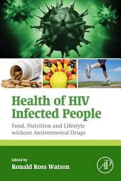 Health of HIV Infected People: Food, Nutrition and Lifestyle without Antiretroviral Drugs