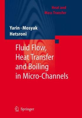 Fluid Flow  Heat Transfer and Boiling in Micro Channels PDF