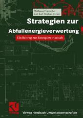 Strategien zur Abfallenergieverwertung: Ein Beitrag zur Entropiewirtschaft