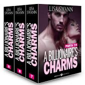 Boxed Set: A Billionaire's Charms, Parts 7-9