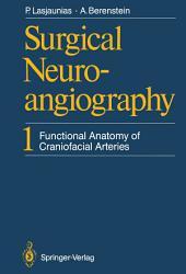 Surgical Neuroangiography: 1 Functional Anatomy of Craniofacial Arteries