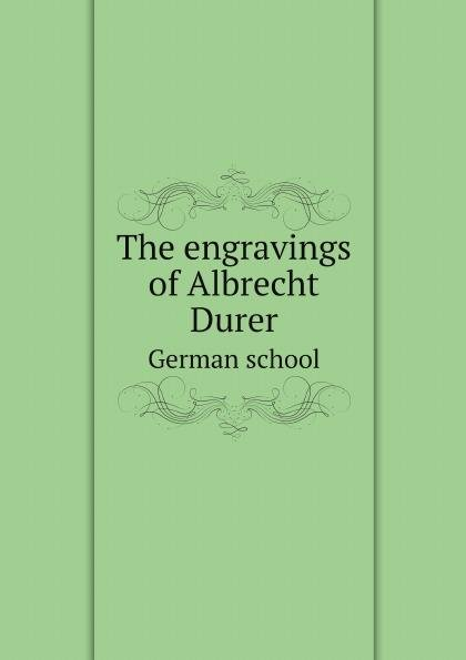 The engravings of Albrecht Durer