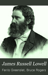 James Russell Lowell: His Life and Work