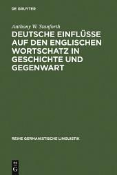Deutsche Einflüsse auf den englischen Wortschatz in Geschichte und Gegenwart: Mit einem Beitrag zum Amerikanischen Englisch von Jürgen Eichhoff