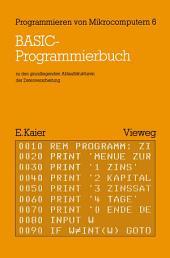 BASIC-Programmierbuch: zu den grundlegenden Ablaufstrukturen der Datenverarbeitung