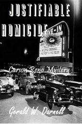 Justifiable Homicide: a Carson Reno Mystery