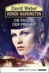 Honor Harrington: Die Fackel der Freiheit: Bd. 24. Roman