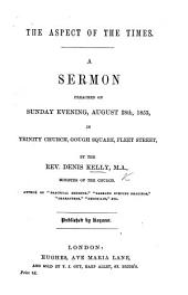 The Aspect of the Times. A Sermon [on Luke X. 23, 24] Etc