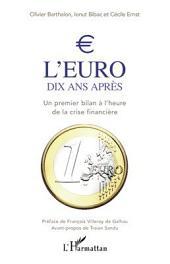 L'euro dix ans après: Un premier bilan à l'heure de la crise financière