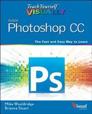 Teach Yourself VISUALLY Photoshop CC PDF