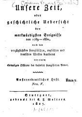 Unsere Zeit, oder Geschichtliche Uebersicht der merkwürdigsten Ereignisse von 1789 - 1830: Europa in Beziehung auf Griechenland und die Reformation der Türkei, Band 5