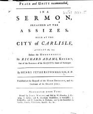 Peace and Unity recommended  in a sermon  preached at the Assizes  held at the City of Carlisle  August 7th  1755  etc PDF