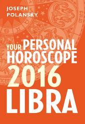 Libra 2016: Your Personal Horoscope
