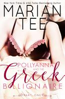 Pollyanna and the Greek Billionaire   Innocent and Betrayed PDF