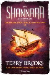 Die Shannara-Chroniken: Die Reise der Jerle Shannara 3 - Die Offenbarung der Elfen: Roman
