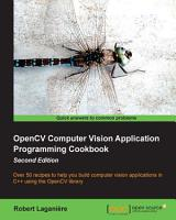 OpenCV Computer Vision Application Programming Cookbook Second Edition PDF