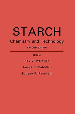 Starch: Chemistry and Technology