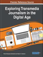 Exploring Transmedia Journalism in the Digital Age PDF