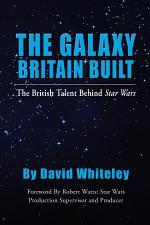 The Galaxy Britain Built - The British Talent Behind Star Wars
