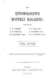 The Entomologist's Monthly Magazine: Volume 18