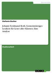 Johann Ferdinand Roth, Gemeinnütziges Lexikon für Leser aller Klassen. Eine Analyse