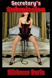 Secretary's Submission: Lesbian BDSM Erotica