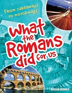 What the Romans Did for Us Book