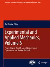 Experimental and Applied Mechanics, Volume 6: Proceedings of the 2011 Annual Conference on Experimental and Applied Mechanics