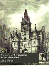 Memorials of Edinburgh in the olden time