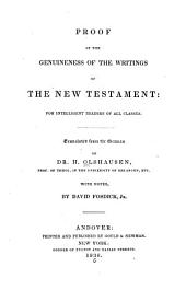 Proof of the Genuineness of the Writings of the New Testament: For Intelligent Readers of All Classes